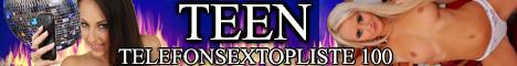 43 Teentopliste 100 -  Telefonsex Teenfotzen am Hörer